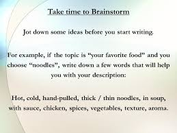 what is a descriptive essay it is a type of essay that requires  take time to brainstorm jot down some ideas before you start writing