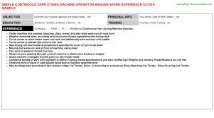 Continuous Yarn Dyeing Machine Operator Resume | Resumes Templates ...