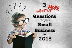 Three More Questions To Consider In 2018 For Your Small Business Plan