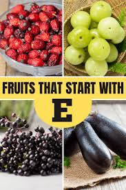 14 fruits that start with e insanely good
