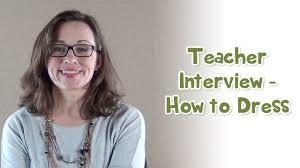 teacher interview how to dress