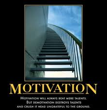 Demotivational Quotes Cool Motivation Will Keep You Standing And Demotivation Destroys You To