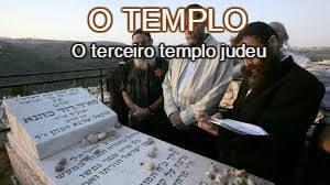 Resultado de imagem para O TERCEIRO TEMPLO SERÁ CONSTRUIDO