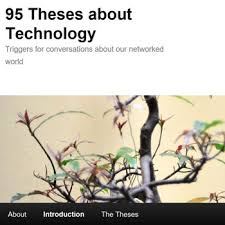 theses about technology triggers for conversations about our  95 theses about technology triggers for conversations about our networked world