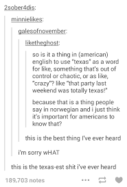Small Picture Yall Norwegians Use the Word Texas as Slang to Mean Crazy