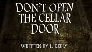 don t open the cellar door halloween scary stories don t open the cellar door halloween scary stories creepypastas chilling tales for dark nights