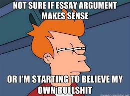 best college humor images college life note sure if essay argument makes sense or i m starting to believe my own