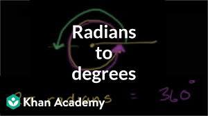 Radians To Degrees Video Trigonometry Khan Academy