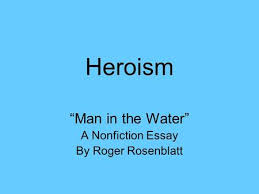 the man in the water roger rosenblatt ppt video online heroism ldqu in the waterrdquo a nonfiction essay by roger rosenblatt