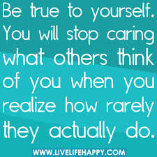 Quotes For Being True To Yourself Best of Be True To Yourself Live Life Happy