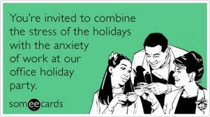 You're invited to combine the stress of the holidays with the anxiety of  work at our office holiday party. | ecards | Pinterest | Office holiday  party, ...