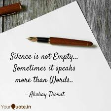 Silence Is Not Empty S Quotes Writings By Akshay Thorat