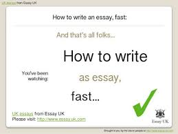 how to write an essay fast essay writing help  essay uk com 17