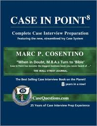 Case In Point Complete Case Interview Preparation 8th Edition