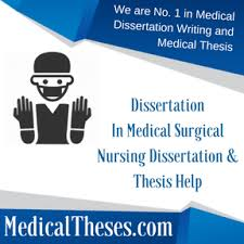 dissertation in medical surgical nursing medical thesis writing dissertation in medical surgical nursing dissertation thesis writing service help