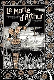 le morte d arthur king arthur the knights of the round table