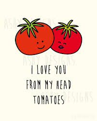 i love you from my head tomatoes cute fruit pun artwork for someone you love