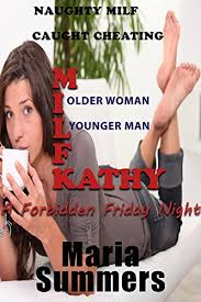 MILF Kathy: Naughty MILF Caught Cheating - Kindle edition by Summers,  Maria. Literature & Fiction Kindle eBooks @ Amazon.com.
