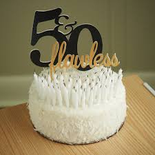 50th Birthday Cake Topper Ships In 1 3 Business Days 50 Flawless