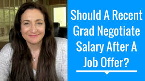 Getting Job Offer Should A Recent Grad Negotiate Salary After Getting A Job Offer