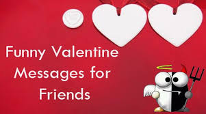 Valentine Quotes For Friends Cool Funny Valentine Messages For Friends Valentines Day Text Messages