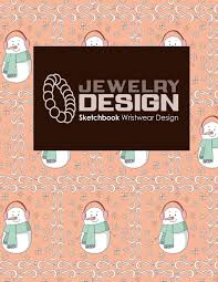 Sketchbook Design Ideas Amazon Com Jewelry Design Sketchbook Wristwear Design