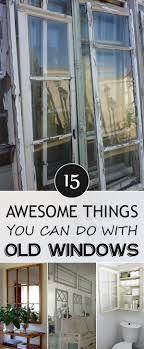 Old Windows Best 10 Old Windows Ideas On Pinterest Old Window Ideas Old
