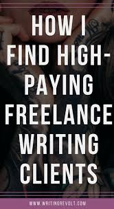 best writing revolt images writing tips how to get lance writing clients 7 foolproof tactics i used to quickly grow my income to a 5k month