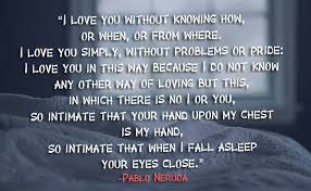 40 Quotes By Pablo Neruda On Love And Loss To Awaken The Romantic In Delectable Death Paranayam Malayalam States
