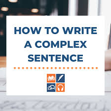 Complex Sentences Ielts Writing Skills Ielts Advantage