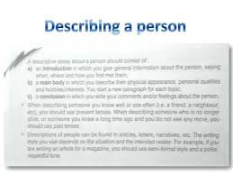 a descriptive essay about a person writing a descriptive essay in  a descriptive