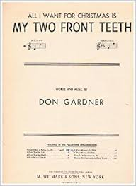 all i want for christmas is my two front teeth sheet music all i want for christmas is my two front teeth piano vocal