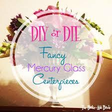 diy or fancy mercury glass centerpieces