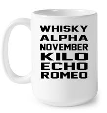 Buy phonetic alphabet mug at amazon uk. Whisky Alpha November Kilo Echo Romeo Nato Phonetic Alphabet Version T Shirts Teeherivar