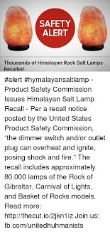 Recall On Himalayan Salt Lamp Beauteous SAFETY ALERT Thousands Of Himalayan Rock Salt Lamps Recalled Alert