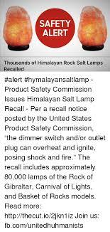 Himalayan Salt Lamp Recall Cool SAFETY ALERT Thousands Of Himalayan Rock Salt Lamps Recalled Alert