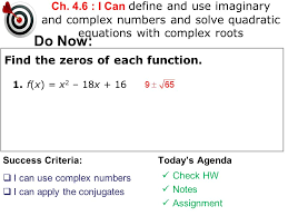 1 ch 4 6 i can define and use imaginary and complex numbers and solve quadratic equations with complex roots