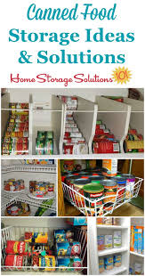 canned food storage ideas and solutions that you can use in your pantry or cupboard