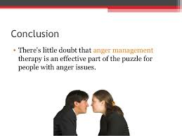 the benefits of anger management therapy 10 conclusion • there s little doubt that anger management