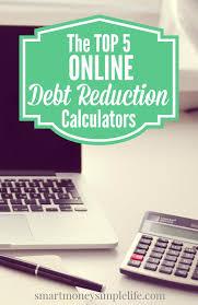 The Top 5 Online Debt Reduction Calculators Smart Money Simple Life