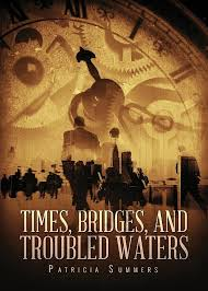 Amazon   Times, Bridges, and Troubled Waters   Summers, Patricia    Biographies & Memoirs