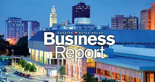 Report Business Business Report Baton Rouge Business Report