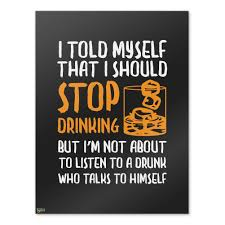 funny office poster. I-Told-Myself-I-Should-Stop-Drinking-Funny- Funny Office Poster E