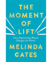The Moment of Lift :How Empowering Women Changes the World by Melinda Gates:  Buy The Moment of Lift :How Empowering Women Changes the World by Melinda  Gates Online at Low Price in
