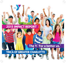 2015 YMCA of Greater Charlotte Impact Report by ymcacharlotte - issuu