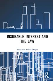 Insurable Interest and the Law - 1st Edition - Franziska Arnold-Dwyer