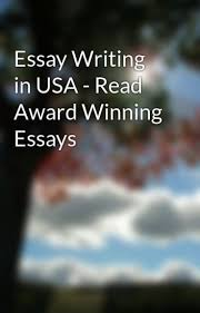 Essay Writing In Usa Read Award Winning Essays Essay