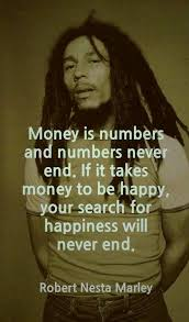 Quotes About Money And Happiness Bob Marley Quote On Money Happiness 47