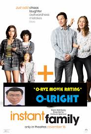 O-RVZ MOVIE Review - INSTANT FAMILY Instant Family is a comedy-drama film  that tells a story of the two parents Pete and Ellie Wagner who signed-up  for a foster program and adopt