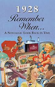1928 remember when 90th birthday nostalgia book
